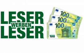 300 Euro für Sie. Ein neuer Leser für uns.